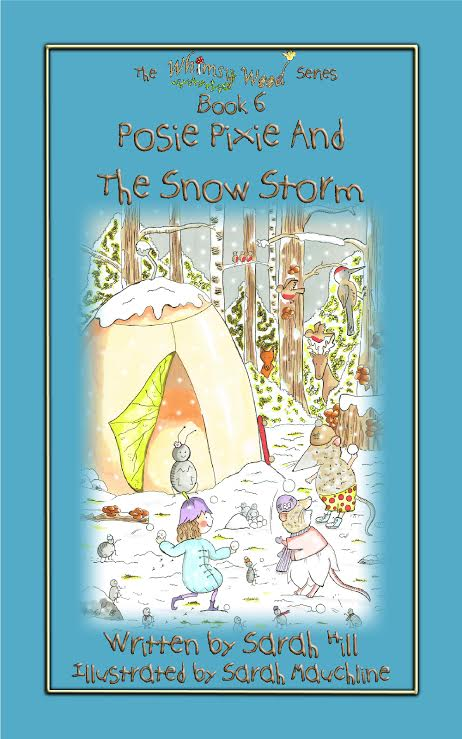 The front cover of 'Posie Pixie And The Snowstorm', book 6 in the 'Whimsy Wood' series