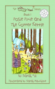 Front Cover Of 'Posie Pixie And The Copper Kettle', Book 1 In The Whimsy Wood Series.