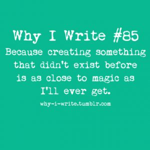 Beautiful quote which perfectly explains the joy of writing.